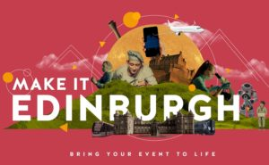 Make it Edinburgh: Scotland's capital launches new innovative campaign