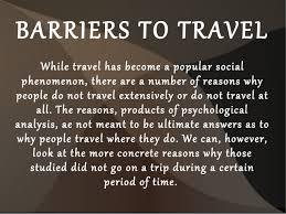 What would remove travel barriers for future trips?