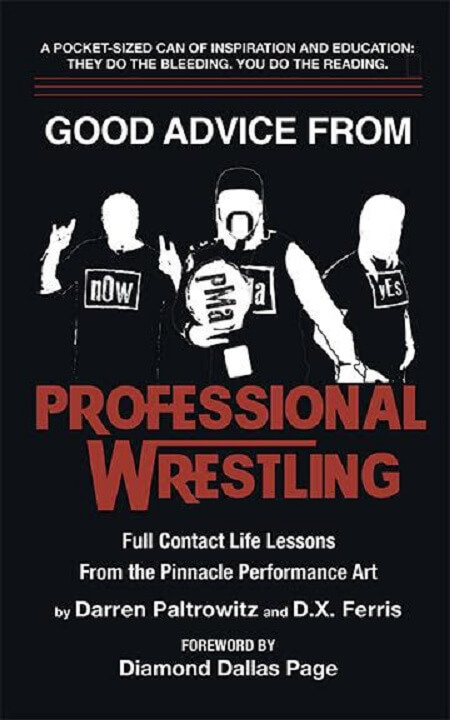 "Authors Darren Paltrowitz and D.X. Ferris Release New Book, ""Good Advice From Professional Wrestling"""